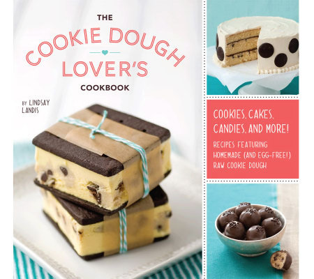 """The Cookie Dough Lover's Cookbook"" by Lindsay Landis"