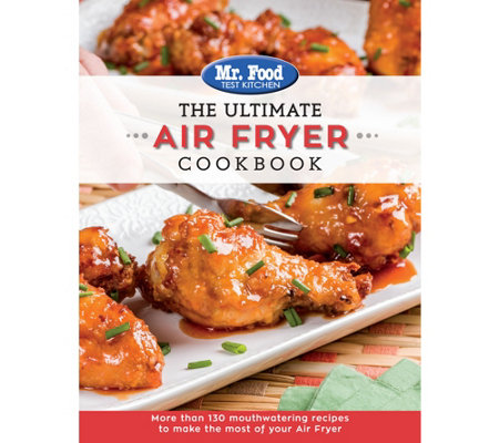 "Mr. Food Test Kitchen: ""The Ultimate Air Fryer Cookbook"""