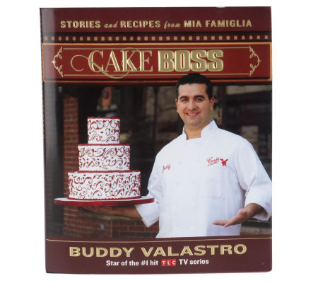 """Cake Boss: Stories and Recipes from Mia Famiglia""by Buddy Valastro"