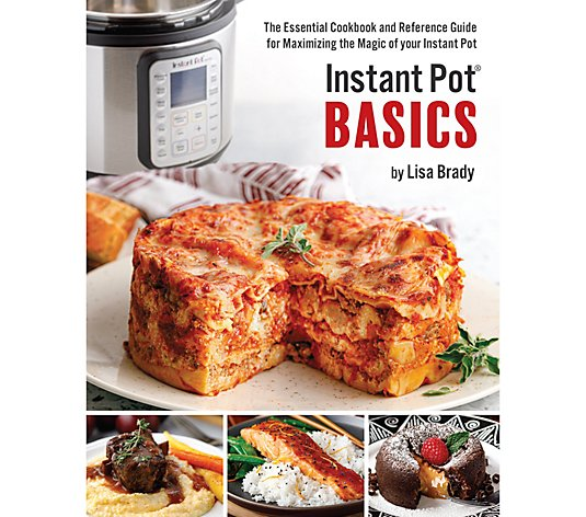 Instant Pot Basics - The Essential Guide by Lisa Brady