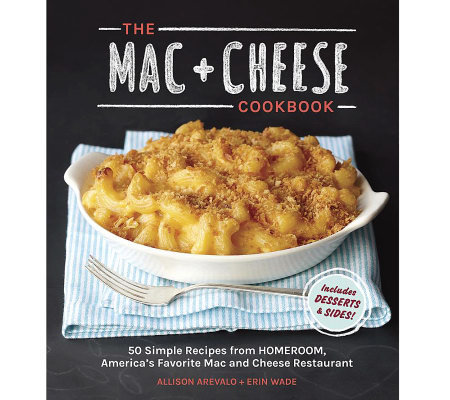 """The Mac & Cheese Cookbook"" by Allison Arevalo and Erin Wade"