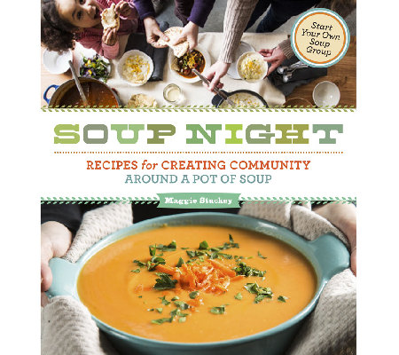 """Soup Night"" Cookbook by Maggie Stuckey"