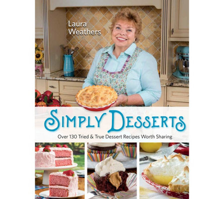"""Simply Desserts"" Cookbook by Laura Weathers"