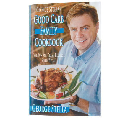 """GeorgeStella's Good Carb Family Cookbook"" by George Stella"
