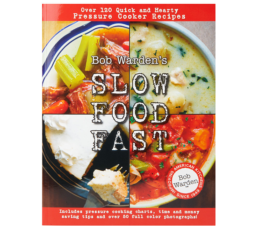 bob warden s slow food fast pressure cooker cookbook by bob warden qvc com