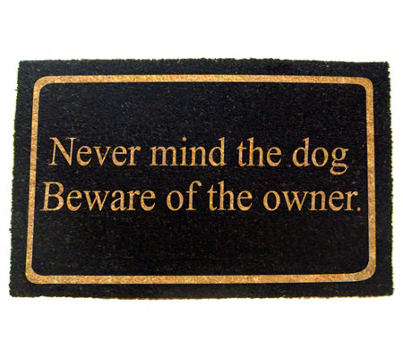 Never Mind The Dog Coir Doormat With Pvc Backing