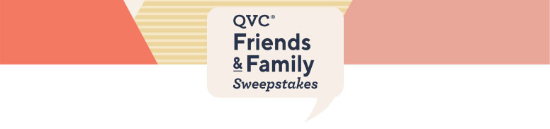 QVC Friends & Family Sweepstakes.
