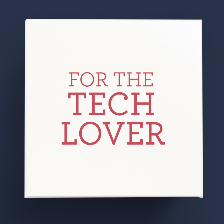 For the Tech Lover