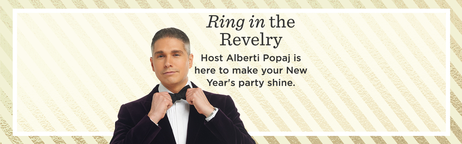 Ring in the Revelry — Host Alberti Popaj is here to make your New Year's party shine.