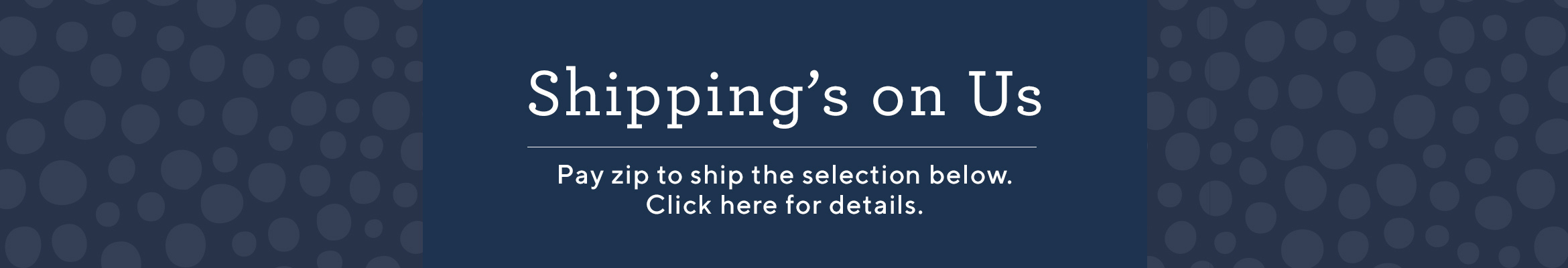 Shipping's on Us. Pay zip to ship the selection below.  Click here for details.