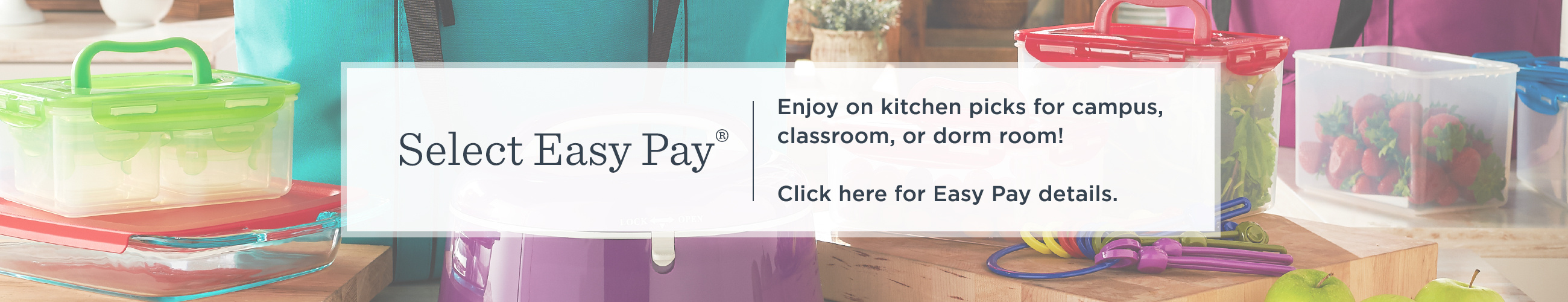 Select Easy Pay®  Enjoy on kitchen picks for campus, classroom, or dorm room!  Click here for Easy Pay details.