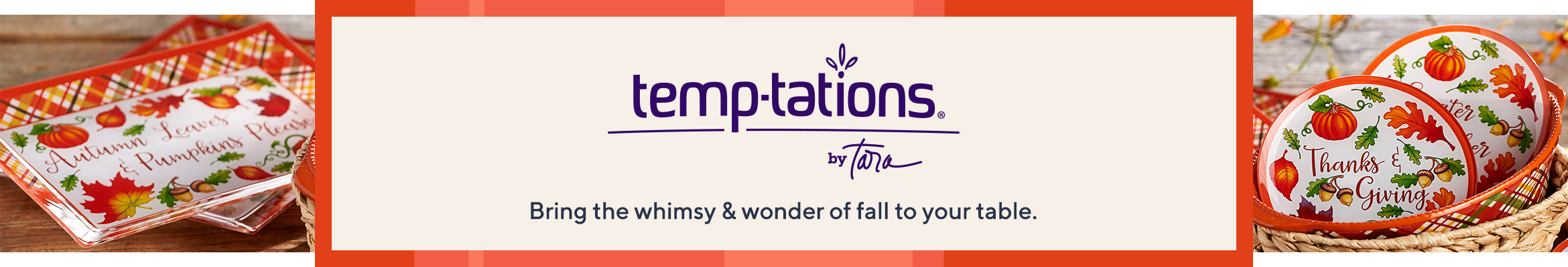 Temp-tations® - Bring the whimsy & wonder of fall to your table.