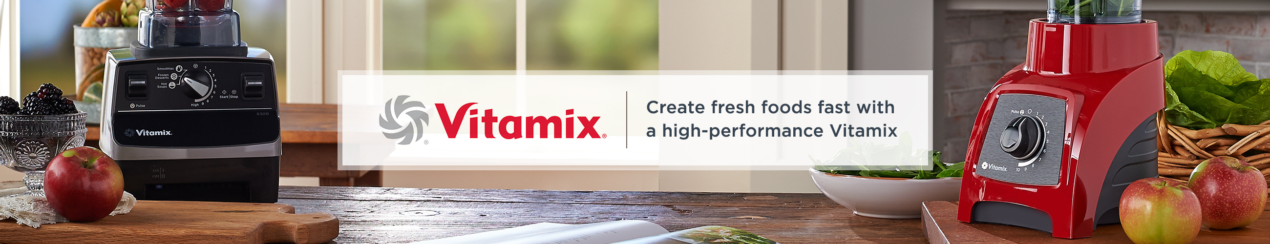Vitamix, Create fresh foods fast with a high-performance Vitamix