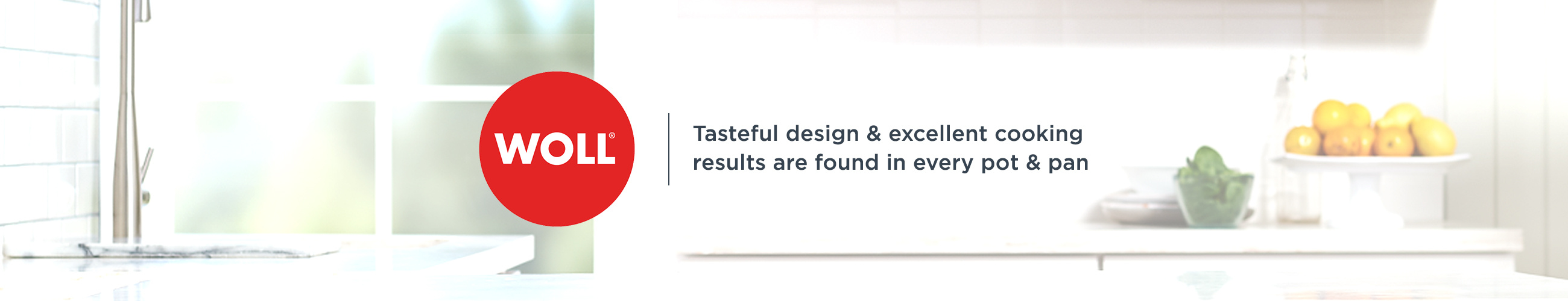 Woll,  Tasteful design & excellent cooking results are found in every pot & pan