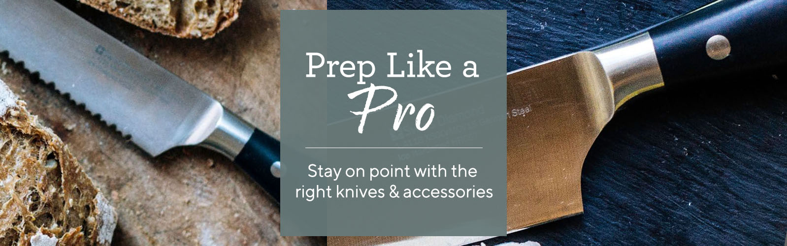Cut, Carve & Sharpen.  Keep your prep work on point with knives & other accessories