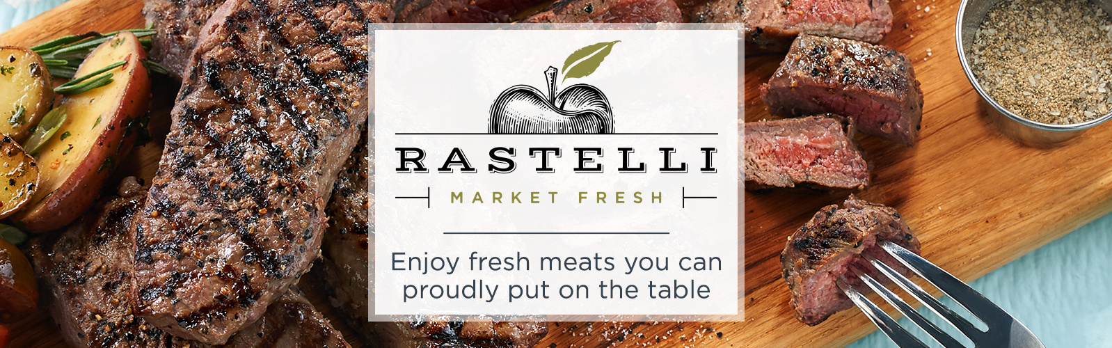 Rastelli Market Fresh. Enjoy fresh meats you can proudly put on the table