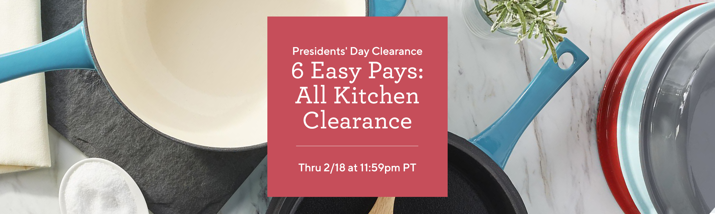 Presidents' Day Clearance  6 Easy Pays: All Kitchen Clearance  Thru 2/18 at 11:59pm PT