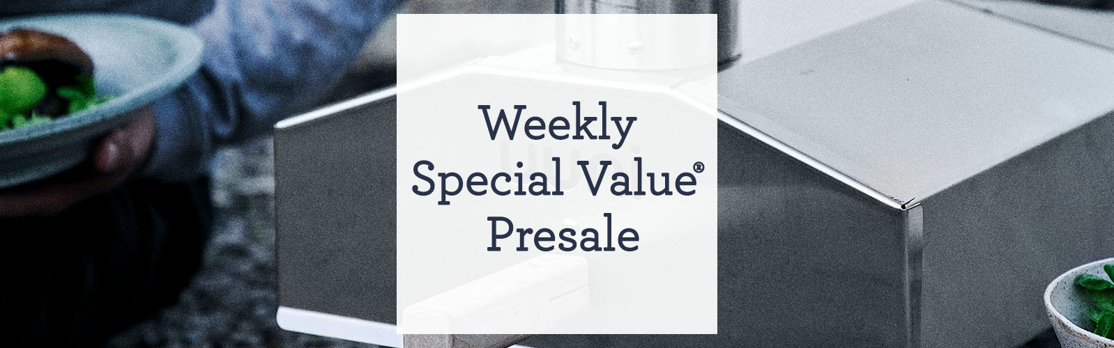 Weekly Special Value® Presale
