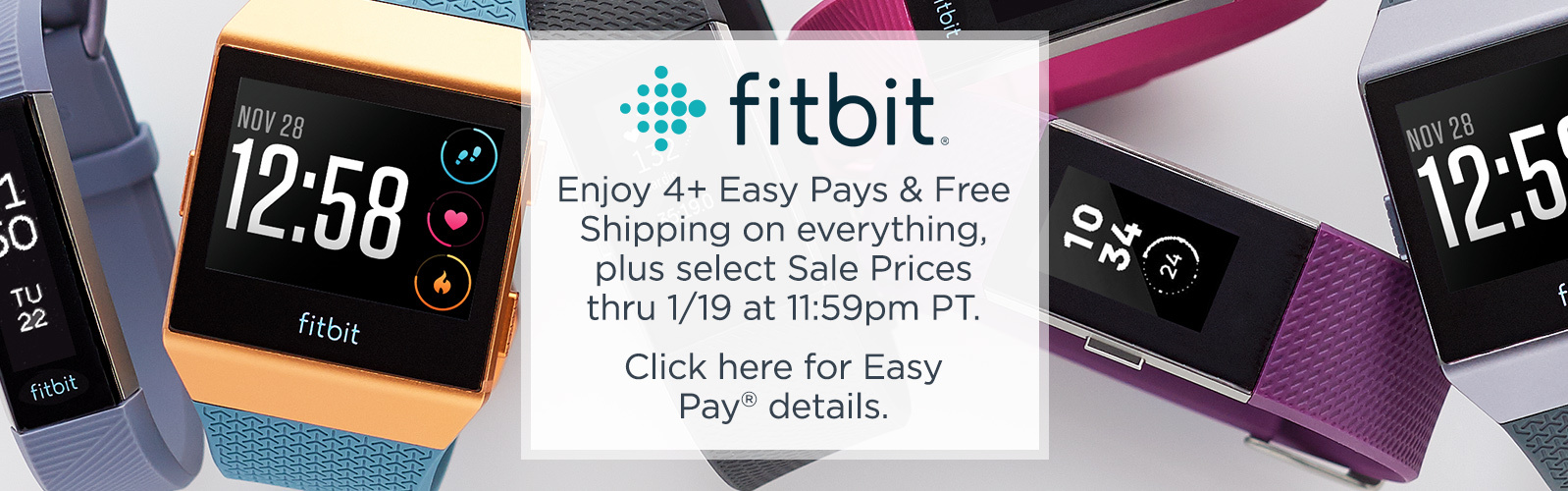 fitbit - Gear up with 4+ Easy Pays & Free Shipping on everything thru 1/6 at 11:59pm PT.  Click here for Easy Pay® details.