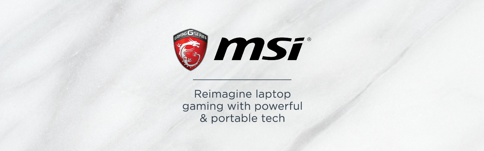 MSI. Reimagine laptop gaming with powerful & portable tech