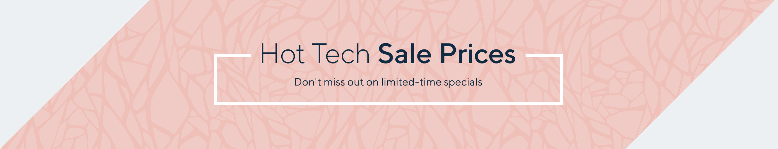 Hot Tech Sale Prices  Don't miss out on limited-time specials