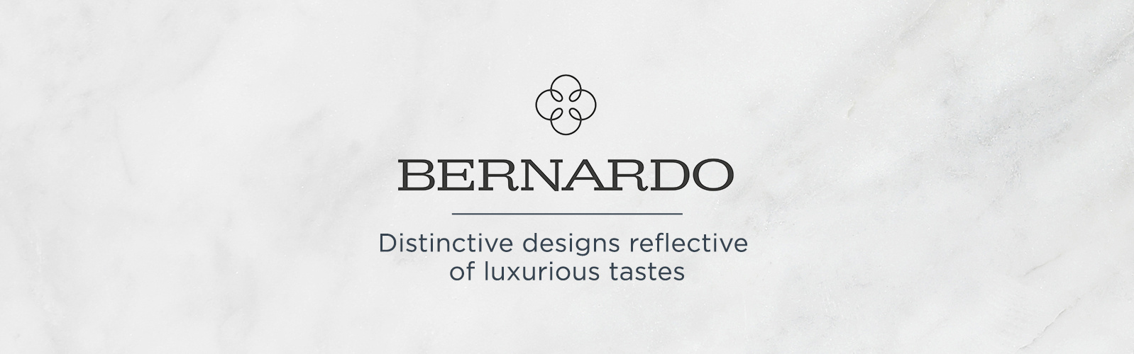 Bernardo — Distinctive designs reflective of luxurious tastes