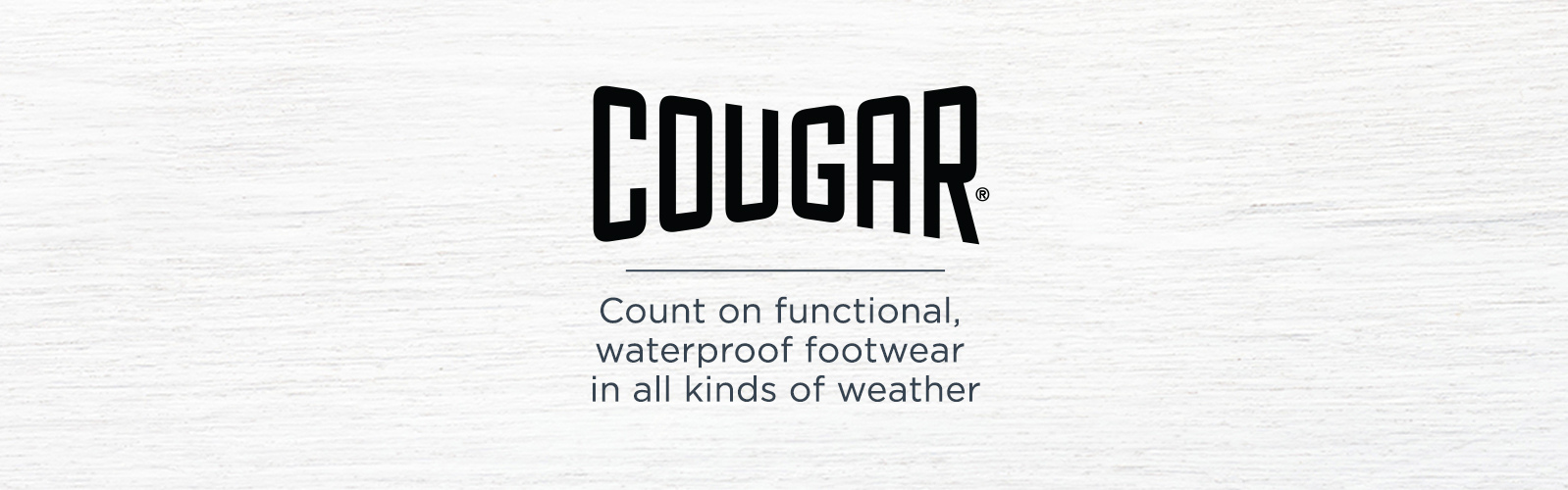 Cougar -- Count on functional, waterproof footwear in all kinds of weather