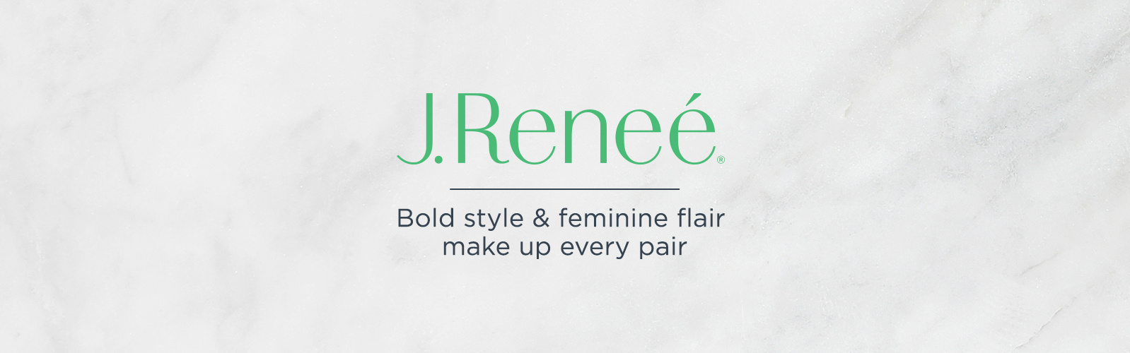 J. Renee — Bold style & feminine flair make up every pair