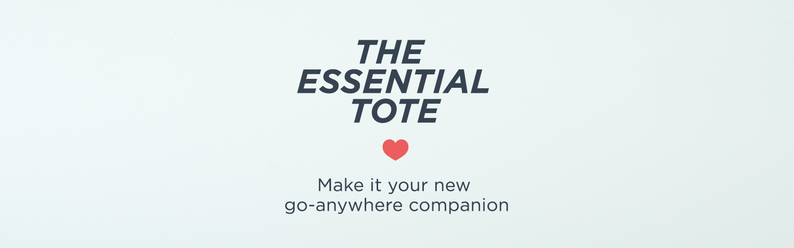 The Essential Tote — Make this bag your new go-anywhere companion