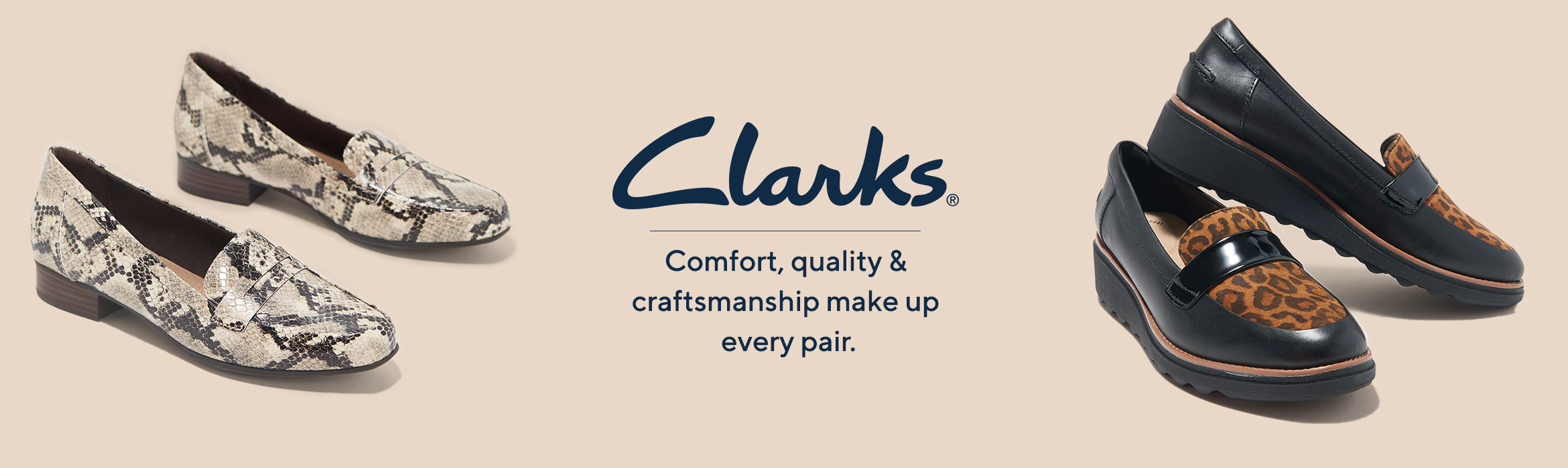 Clarks. Comfort, quality & craftsmanship make up every pair.