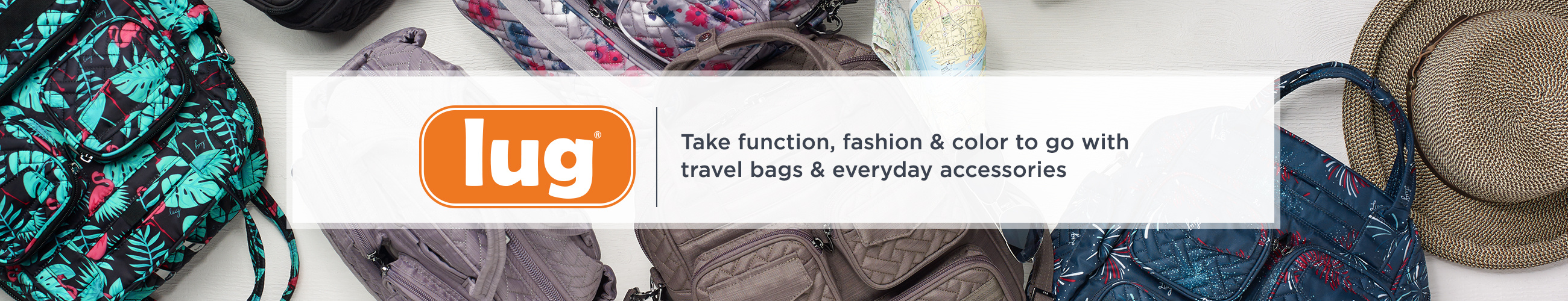 Lug. Take function, fashion & color to go with travel bags & everyday accessories