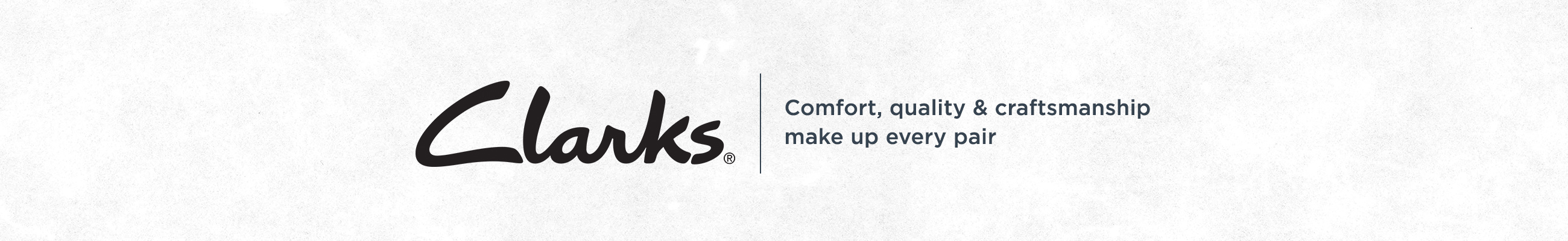 ... Clarks. Comfort, quality & craftsmanship make up every pair