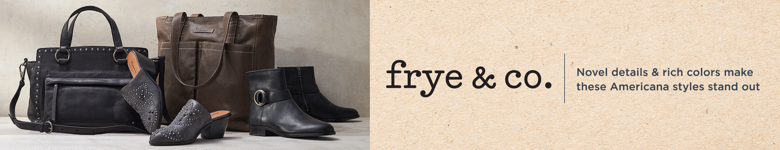 Frye & Co. Novel details & rich colors make these Americana styles stand out