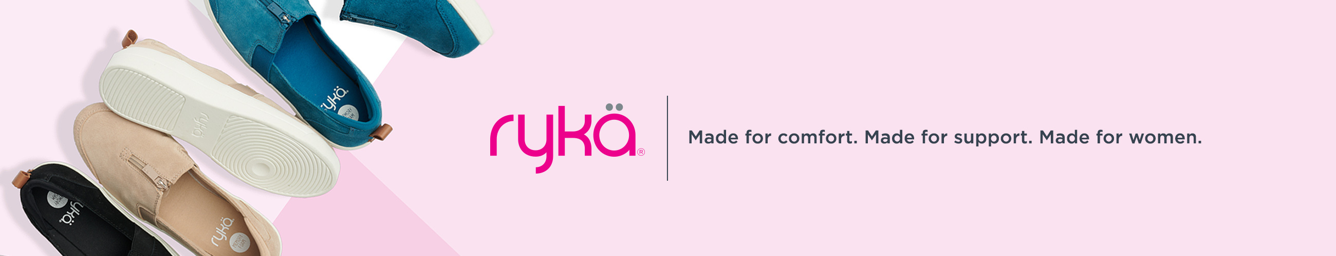 Rykä. Made for comfort. Made for support. Made for women.