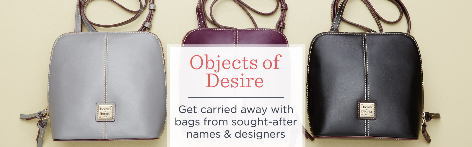Objects of Desire  Get carried away with bags from sought-after names & designers
