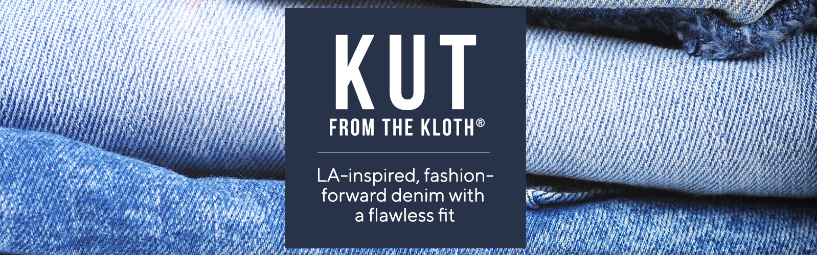 Kut from the Kloth LA-inspired, fashion-forward denim with a flawless fit