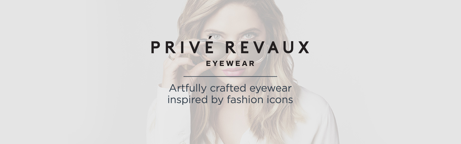 Privé Revaux  — Artfully crafted eyewear inspired by fashion icons