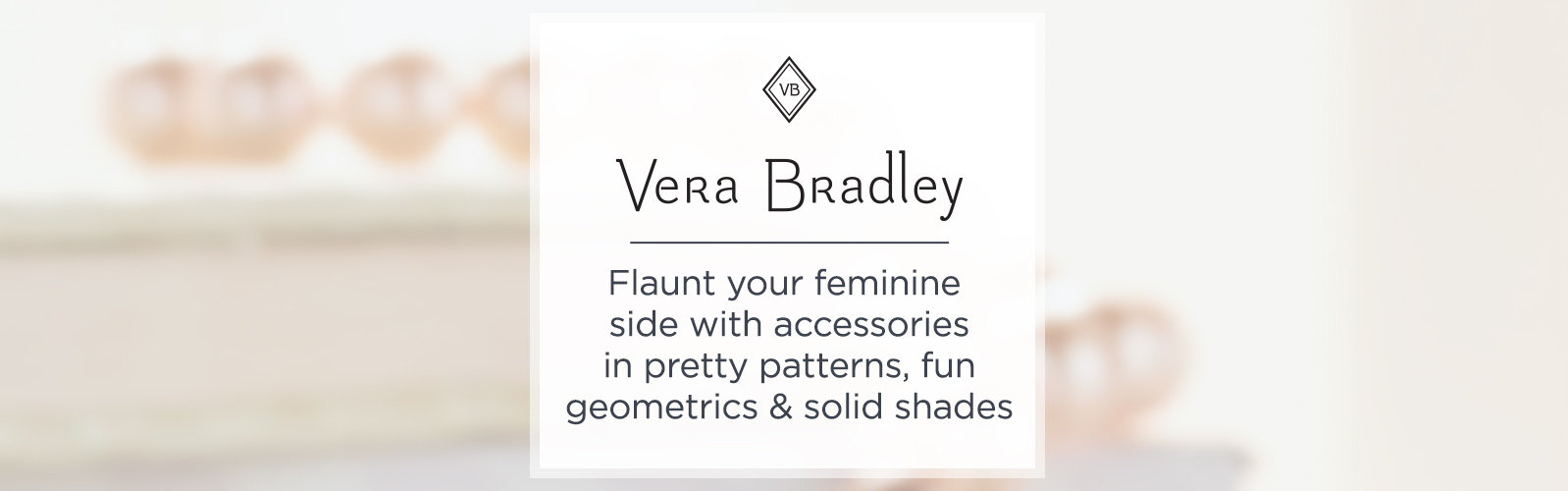 Vera Bradley - Flaunt your feminine side with accessories in pretty patterns, fun geometrics & solid shades