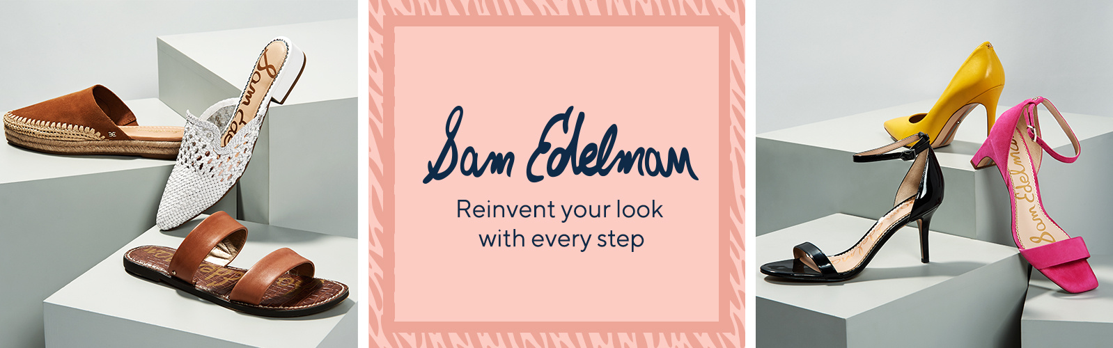 Sam Edelman Reinvent your look with every step