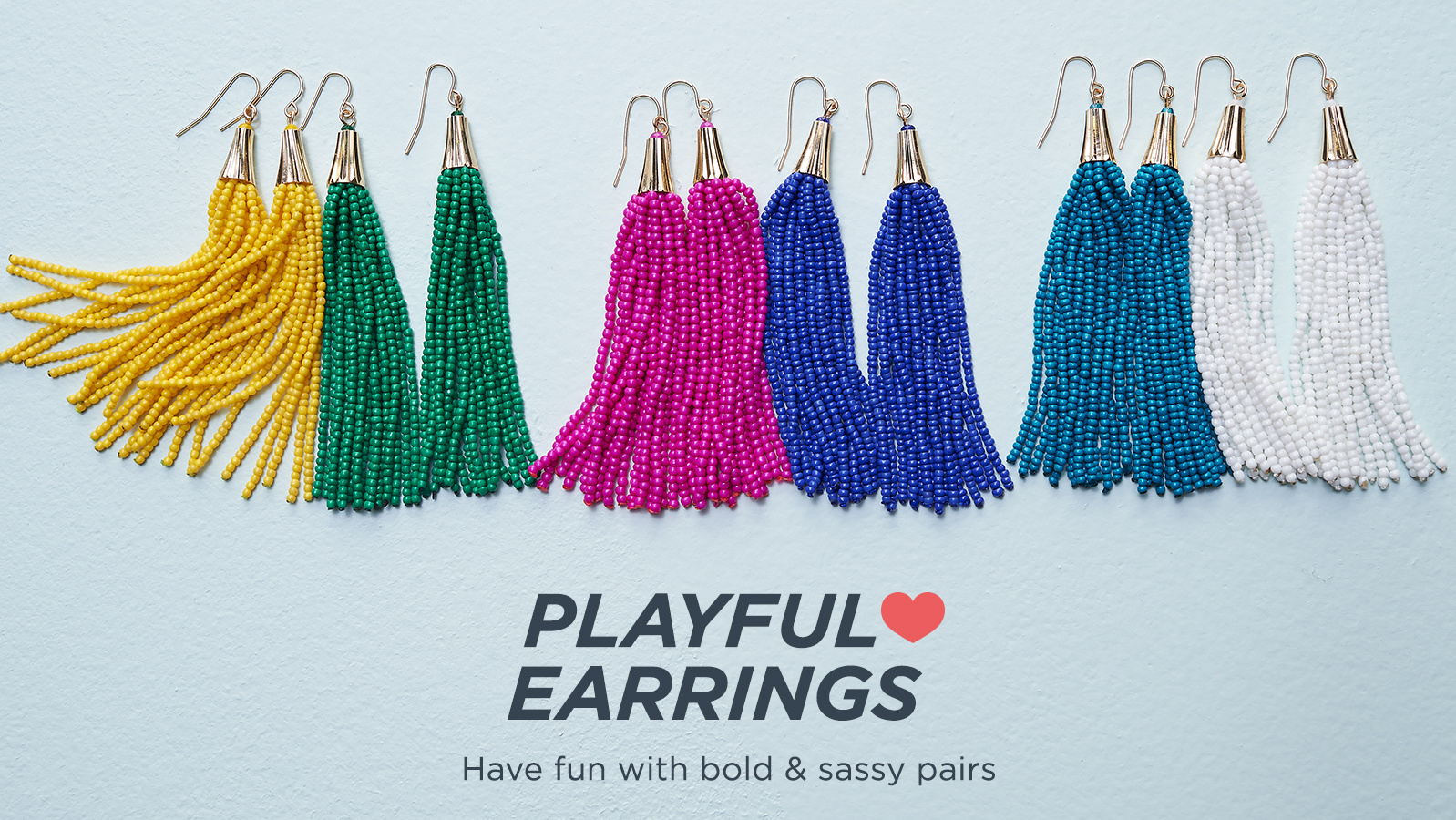 Playful Earrings  — Have fun with bold & sassy pairs