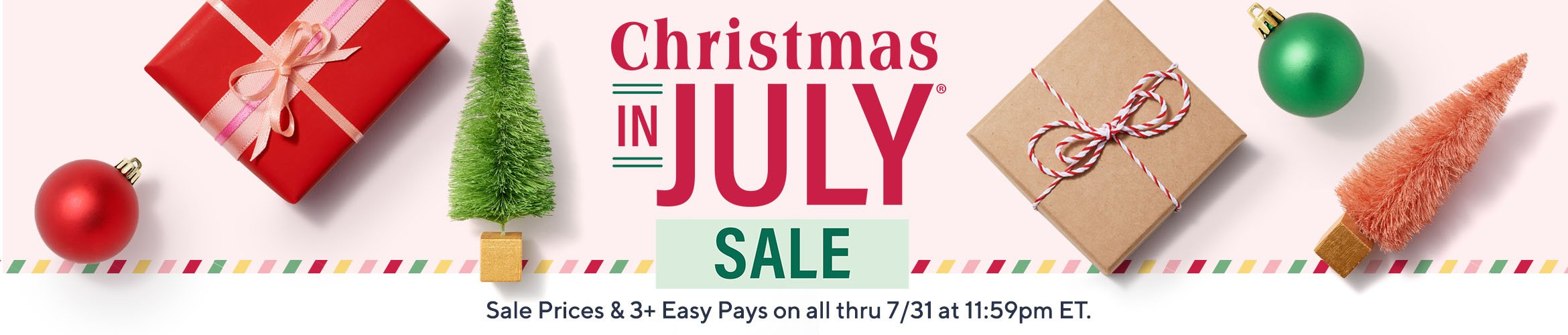 Christmas in July® Sale   Sale Prices & 3+ Easy Pays on all thru 7/31 at 11:59pm ET.