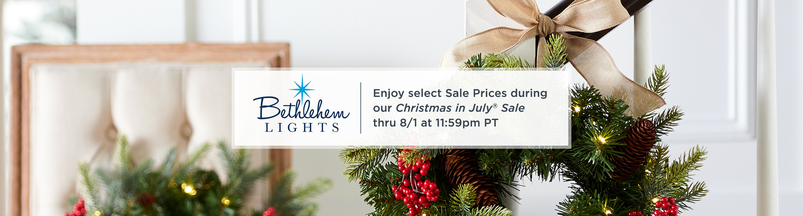 Bethlehem Lights. Enjoy select Sale Prices during our Christmas in July® Sale thru 8/1 at 11:59pm PT