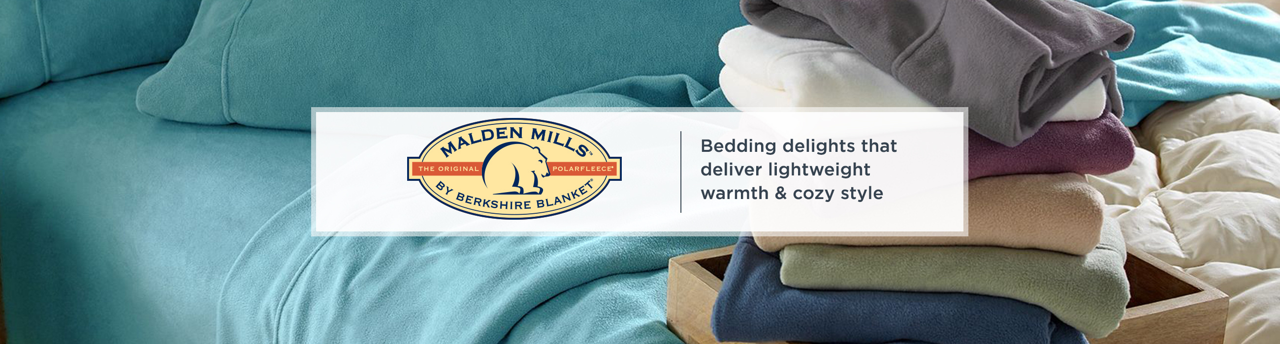 Malden Mills. Bedding delights that deliver lightweight warmth & cozy style