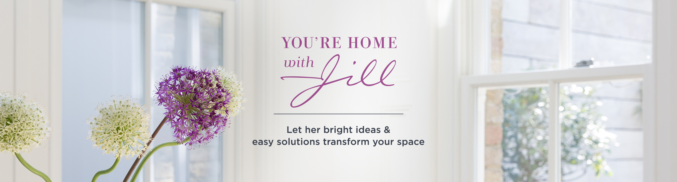 You're Home with Jill - Let her bright ideas & easy solutions transform your space