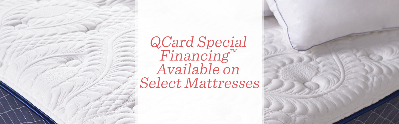 QCard Special Financing™ Available on Select Mattresses