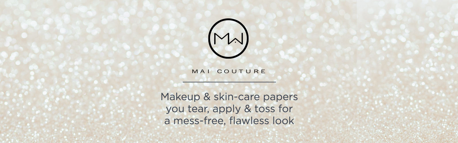 Mai Couture. Makeup & skin-care papers you tear, apply & toss for a mess-free, flawless look