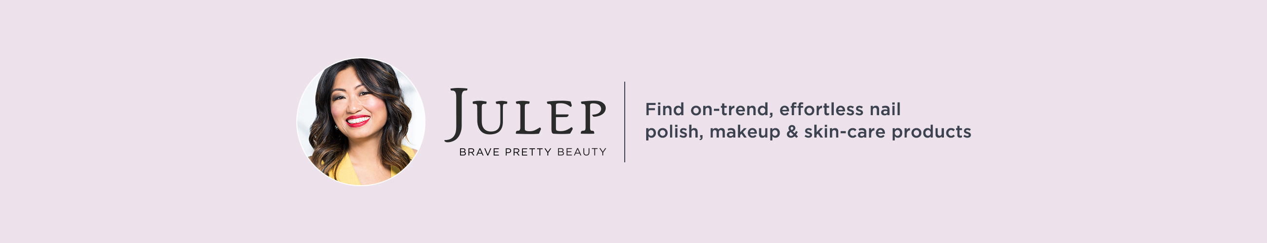Julep Brave Pretty Beauty - Find on-trend, effortless nail polish, makeup & skin-care products