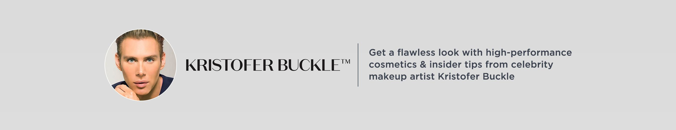 Kristofer Buckle(R) Get a flawless look with high-performance cosmetics & insider tips from celebrity makeup artist Kristofer Buckle.