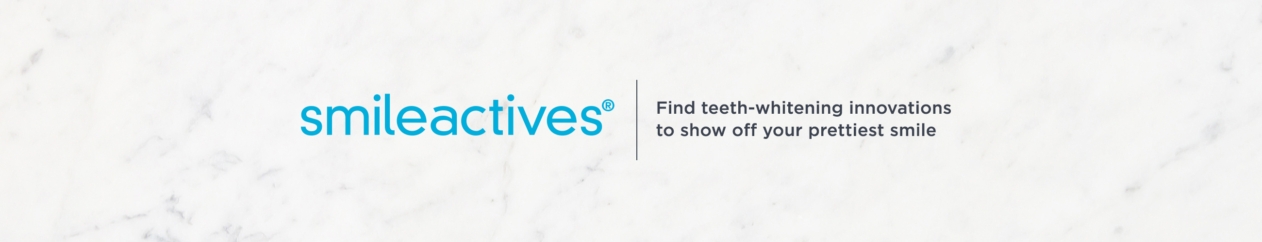 Smileactives Find teeth-whitening innovations to show off your prettiest smile