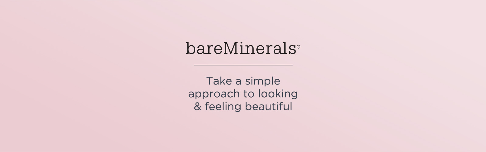 bareMinerals®.  Take a simple approach to looking & feeling beautiful
